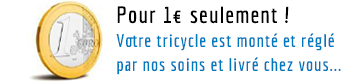 Votre tricycle livré chez vous prêt à rouler